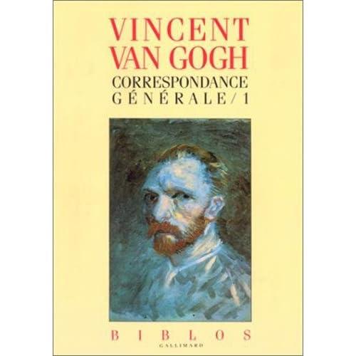 Vincent Van Gogh : Correspondance générale, tome 1