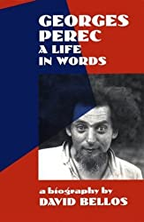 Georges Perec: A Life in Words : A Biography by David Bellos (1993-09-01)