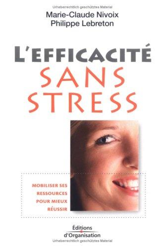 l'efficacité sans stress