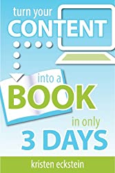 Turn Your Content into a Book in Only 3 Days (English Edition)