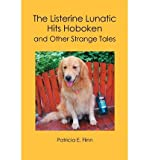 [ THE LISTERINE LUNATIC HITS HOBOKEN AND OTHER STRANGE TALES ] Flinn, Patricia E (AUTHOR ) Oct-12-2006 Paperback