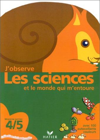 J'observe les sciences et le monde qui m'entoure par Florence Doutremepuich, Françoise Perraud