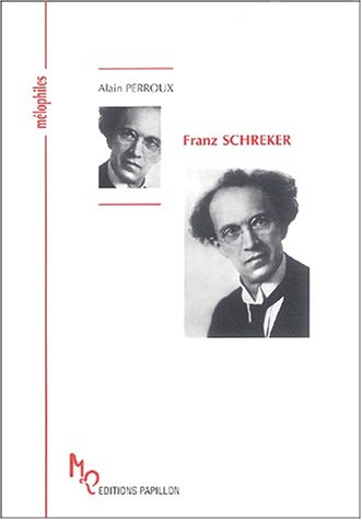 Franz Schreker ou A la recherche du son lointain