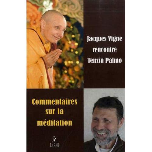 Commentaire sur la méditation : Jacques Vignes rencontre Tenzin Palmo