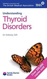Thyroid Disorders (Understanding) (Family Doctor Books) by Family Doctor Publications Ltd