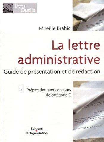 La lettre administrative: Guide de présentation et de rédaction
