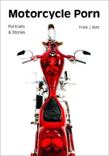 Motorcycle porn: Portraits and stories