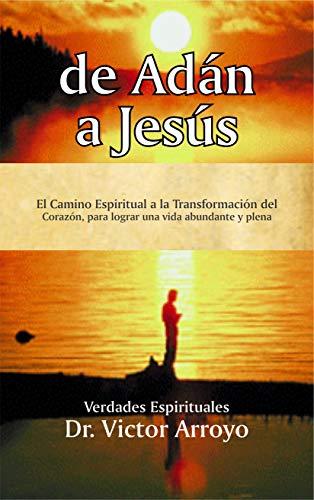 de Adán a Jesús: El Camino Espiritual a la Transformación ...