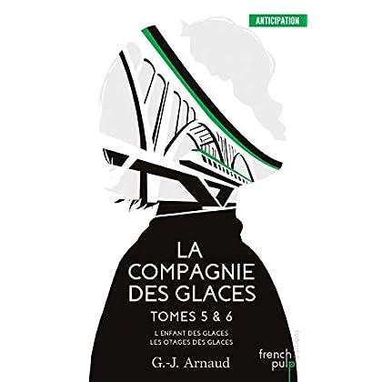 La Compagnie des Glaces - Tomes 5&6