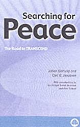 Searching for Peace - Second Edition: The Road to TRANSCEND (Critical Peace Studies: Peace by Peaceful Means (Transcend))