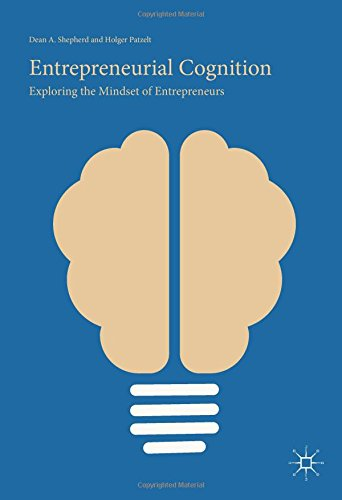 Entrepreneurial Cognition: Exploring the Mindset of Entrepreneurs