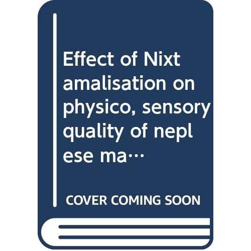 Effect of Nixtamalisation on physico, sensory quality of neplese maize