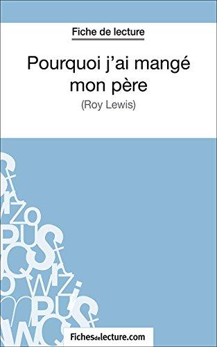 Pourquoi j'ai mangé mon père: Analyse complète de l'oeuvre (French Edition)