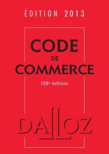 Code de commerce 2013 - 108e éd.: Codes Dalloz Universitaires et Professionnels de Nicolas Rontchevsky (22 août 2012) Broché