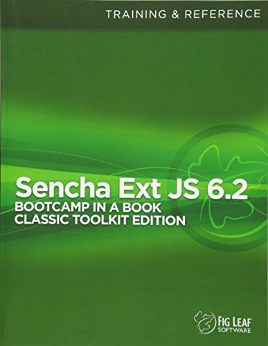 Preisvergleich Produktbild Sencha Ext JS 6 Bootcamp in a Book: Classic Toolkit Edition