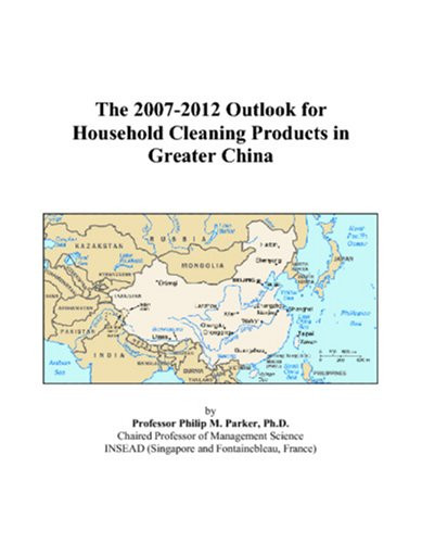 The 2007-2012 Outlook for Household Cleaning Products in Greater China