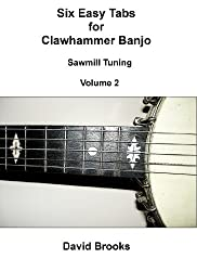 Six Easy Clawhammer Banjo Tabs - Sawmill Tuning Volume 2 (English Edition)