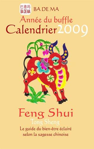 Calendrier Feng Shui 2009 - l'Année du Buffle