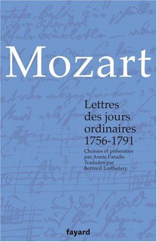 Lettres des jours ordinaires : 1756-1791