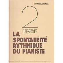 Raymond thiberge thiberge Raymond – La spontaneite rítmica del Pianista (libro 2) método y