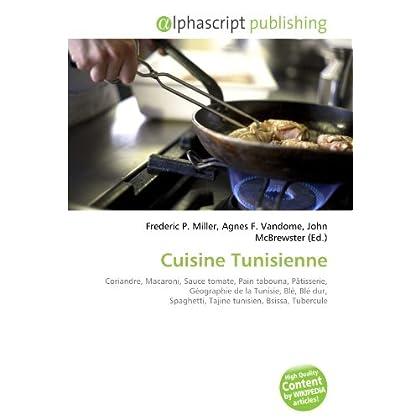 Cuisine Tunisienne: Coriandre, Macaroni, Sauce tomate, Pain tabouna, Pâtisserie, Géographie de la Tunisie, Blé, Blé dur, Spaghetti, Tajine tunisien, Bsissa, Tubercule