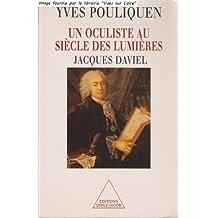 Un oculiste au siècle des Lumières Jacques Daviel