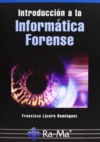 Introducción A La Informática Forense por Francisco Lázaro Domínguez