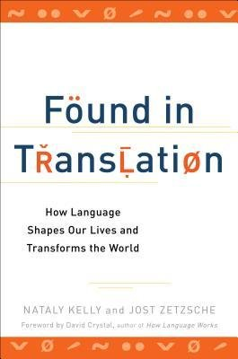 [(Found In Translation: How Language Shapes Our Lives and Transforms the World)] [Author: Nataly Kelly] published on (October, 2012)