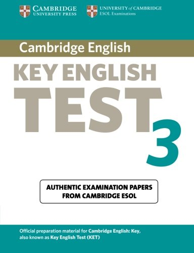 Cambridge key English test. Per le Scuole superiori: Cambridge Key English Test 3 Student's Book: Examination Papers from the University of Cambridge ESOL Examinations (KET Practice Tests) por ESOL