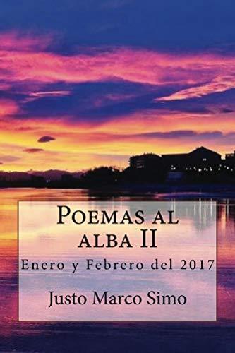 Poemas al alba II: Enero y febrero del 2017
