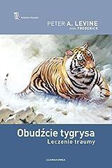 Obudzcie tygrysa.: Leczenie traumy Paperback
