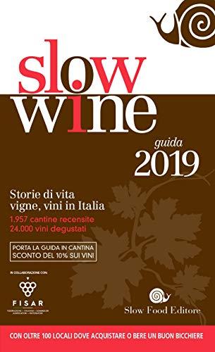 Slow wine 2019. Storie di vita, vigne, vini in Italia