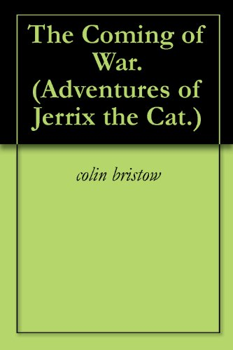 The Coming of War. (Adventures of Jerrix the Cat. Book 15)