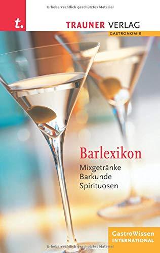 Barlexikon: Mixgetränke, Barkunde, Spirituosen. GastroWissen International