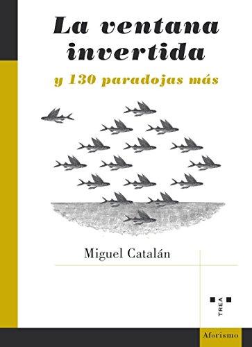 La Ventana Invertida Y 130 Paradojas Más (Poesia)