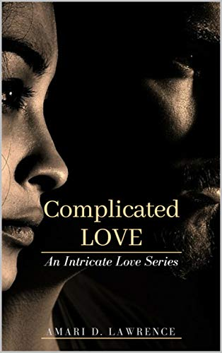 Complicated Love:  An Intricate Love Series. di [Lawrence, Amari D.]