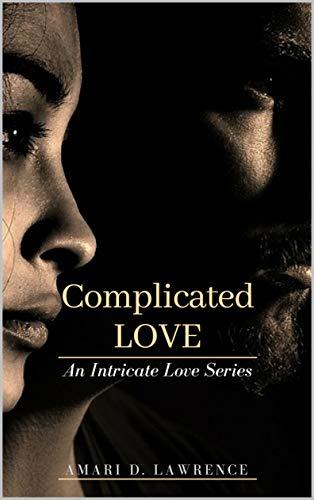 Complicated Love:  An Intricate Love Series. di [Lawrence, Amari D.]