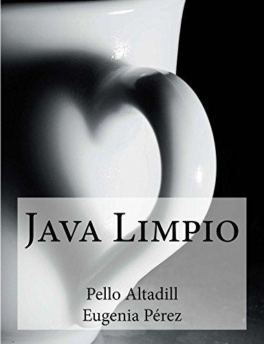 Java Limpio: Programación Java y buenas prácticas de desarrollo por Pello Xabier Altadill Izura