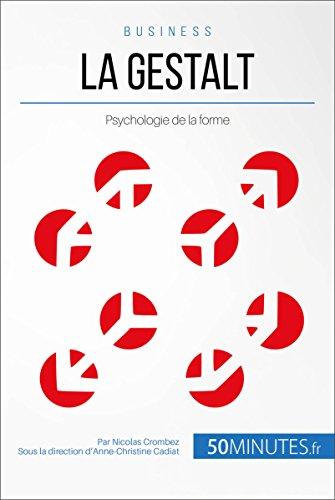 La Gestalt: Psychologie de la forme (Gestion & Marketing t. 7)