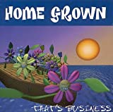 Songtexte von Home Grown - That's Business