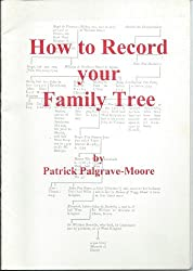 How to Record Your Family Tree by Patrick Palgrave-Moore (1979-04-06)