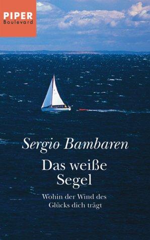 Sergio Bambaren Das Weiße Segelvela Blanca Romane