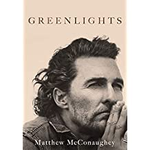 Greenlights: Raucous stories and outlaw wisdom from the Academy Award-winning actor
