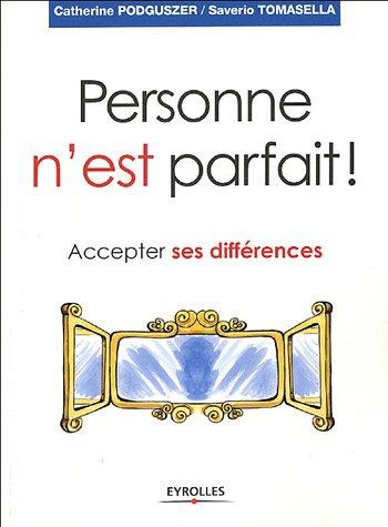 Personne n'est parfait ! : Accepter ses différences par Catherine Podguszer, Saverio Tomasella