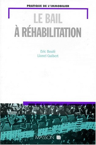 Le bail à réhabilitation