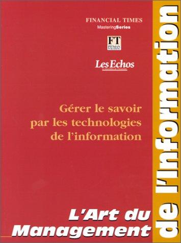 L'Art du management de l'information. Gérer le savoir par les technologies de l'information par Collectif