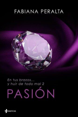 En tus brazos... y huir de todo mal, II. Pasión por Fabiana Peralta
