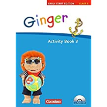 Ginger - Early Start Edition - Bisherige Ausgabe: Band 3: 3. Schuljahr - Activity Book mit Lieder-/Text-CD (Kurzfassung)