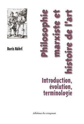 Philosophie marxiste et histoire de l'art : Introduction, évolution, terminologie