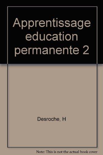 Apprentissage 2 : éducation permanente et créativités solidaires. Lettres ouvertes sur une utopie d'université hors les murs